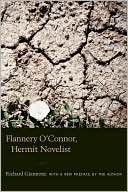 Flannery O'Connor, Hermit Novelist book written by Richard Giannone