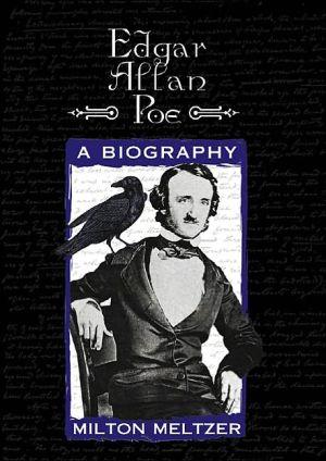 Edgar Allan Poe book written by Milton Meltzer