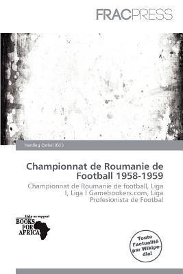 Championnat de Roumanie de Football 1958-1959 written by Harding Ozihel