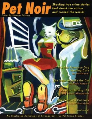 Pet Noir: An Anthology of Strange but True Pet Crime Stories book written by Shannon O'Leary