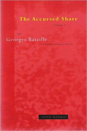 The Accursed Share: Volume 1: Consumption book written by Georges Bataille