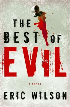 The Best of Evil book written by Eric Wilson