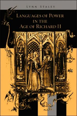 Languages of Power in the Age of Richard II book written by Lynn Staley