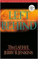 Left Behind: A Novel of the Earth's Last Days (Left Behind Series #1) book written by Tim LaHaye