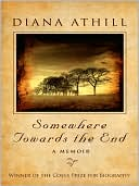 Somewhere Towards the End book written by Diana Athill