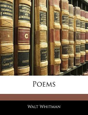 Poems written by Whitman, Walt