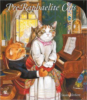 Pre-Raphaelite Cats book written by Susan Herbert