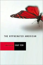 Hyphenated American: Four Plays: Red, Scissors, A Beautiful Country, and Wonderland book written by Chay Yew