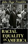 Racial Equality in America book written by John Hope Franklin