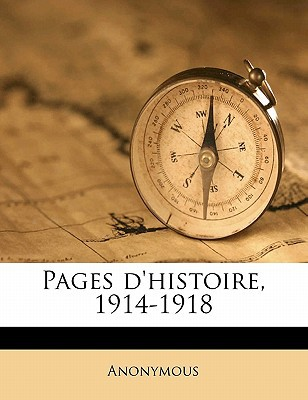 Pages D'Histoire, 1914-1918 book written by Anonymous