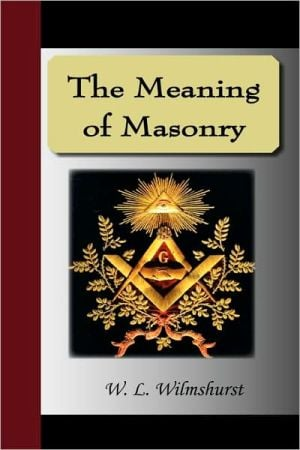 The Meaning of Masonry book written by W. L. Wilmshurst