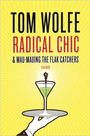 Radical Chic and Mau-Mauing the Flak Catchers book written by Tom Wolfe
