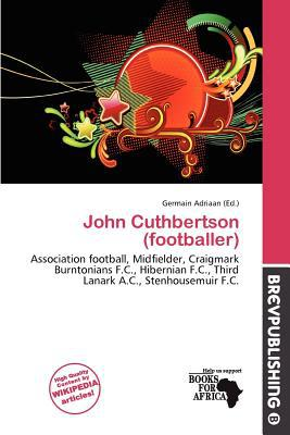 John Cuthbertson (Footballer) written by Germain Adriaan