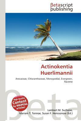 Actinokentia Huerlimannii written by Lambert M. Surhone