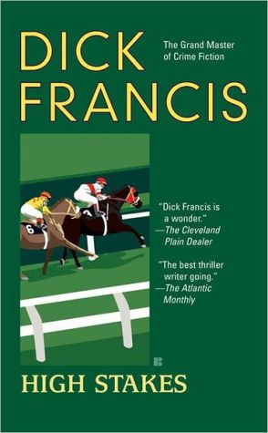 High Stakes book written by Dick Francis