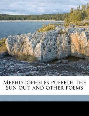 Mephistopheles Puffeth the Sun Out, and Other Poems book written by Vernon, Lucile
