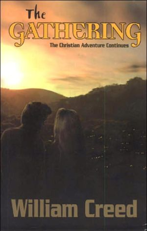 The Gathering: The Christian Adventure Continues book written by William Creed