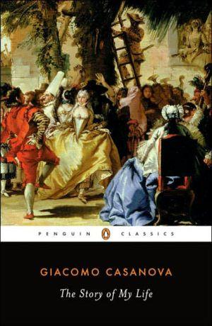 The Story of My Life written by Giacomo Casanova