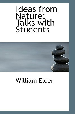 Ideas from Nature: Talks with Students book written by Elder, William