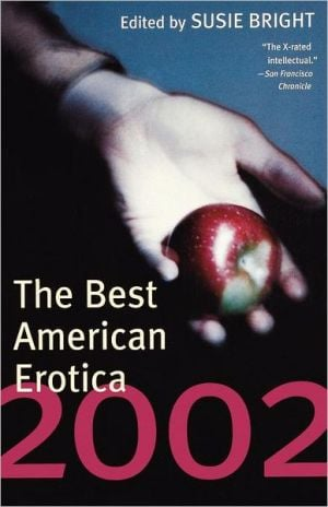 The Best American Erotica 2002 book written by Susie Bright