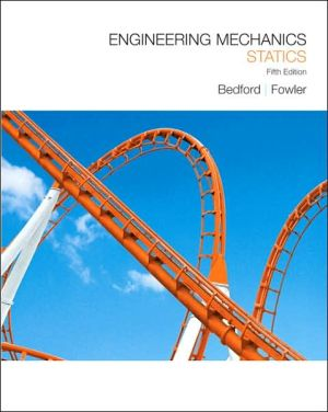 Engineering Mechanics: Statics book written by Anthony M. Bedford