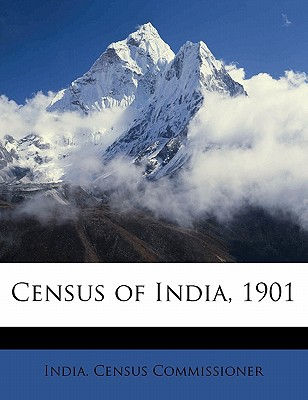 Census of India, 1901 book written by India Census Commissioner, Census Commis , India Census Commissioner
