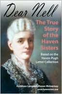 Dear Nell: The True Story of the Haven Sisters book written by Kathleen McInerney