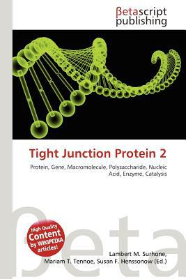 Tight Junction Protein 2 written by Lambert M. Surhone
