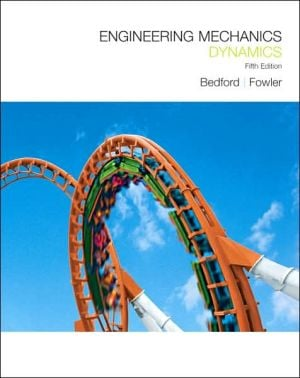 Engineering Mechanics Dynamics book written by Anthony M. Bedford