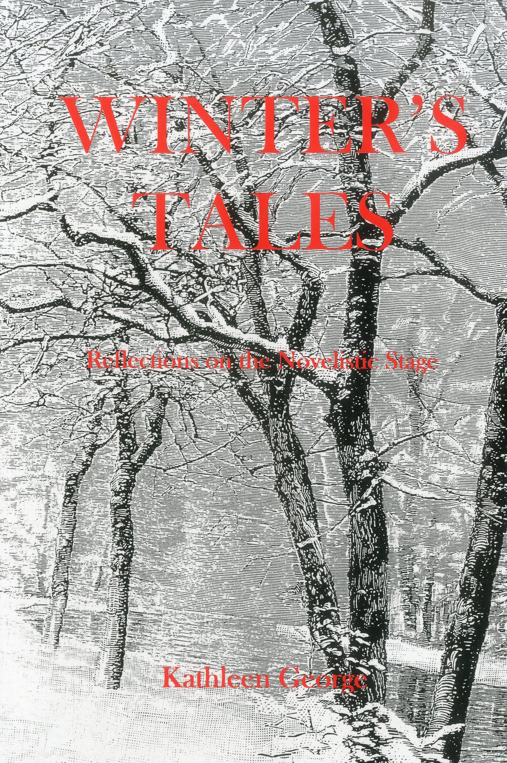 Winter's Tales: Reflections on the Novelistic Stage book written by Kathleen George