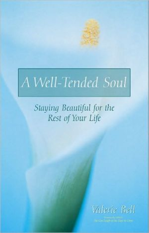 A Well-Tended Soul book written by Valerie Bell