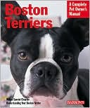 Boston Terriers: Everything about Purchase, Care, Behavior, and Training written by Susan Bulanda