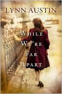 While We're Far Apart book written by Lynn Austin