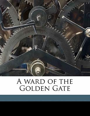 A Ward of the Golden Gate book written by Harte, Bret