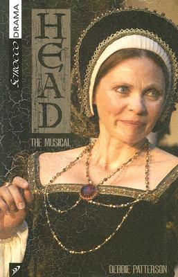 Head: The Musical book written by Debbie Patterson