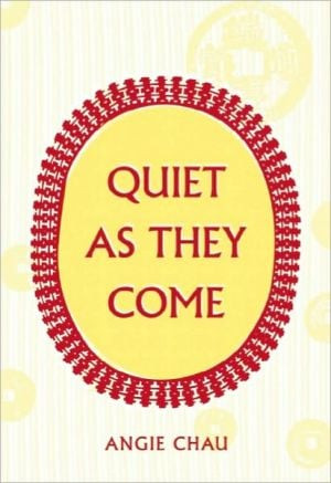 Quiet As They Come book written by Angie Chau