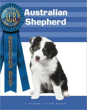 Australian Shepherd (Breeders' Best Series) book written by Catarina O'Sullivan