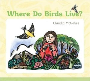 Where Do Birds Live? written by Claudia McGehee