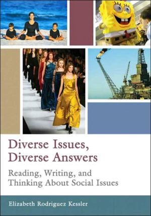 Diverse Issues, Diverse Answers: Reading, Writing, and Thinking about Social Issues book written by Elizabeth R. Kessler