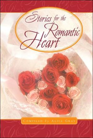 Stories for a Romantic Heart - gift book book written by Alice Gray