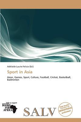 Sport in Asia written by Ad La De Felicie