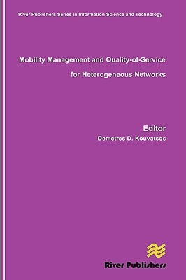 Mobility Management and Quality-Of-Service for Heterogeneous Networks written by Demetres, D. Kouvatsos