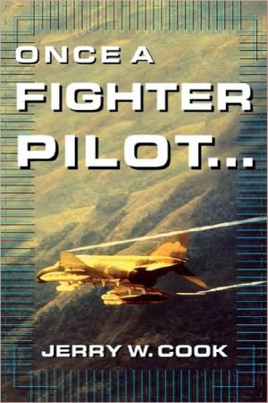 Once a Fighter Pilot book written by Jerry W. Cook