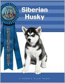 Siberian Husky (Breeders' Best Series) book written by Kathleen Kanzler