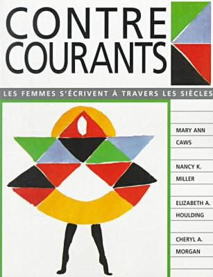 Contre-Courants: Les Femmes S'Icrivent ` Travers les Sihcles book written by Mary Ann Caws
