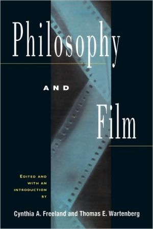 Philosophy and Film book written by Cynthia Freeland