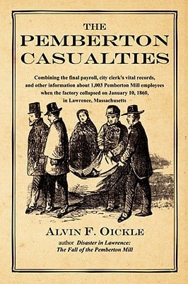 The Pemberton Casualties: Being a Compilation of the Final Payroll, the City Clerk's Vital Records, Cemetery Records, and Other Information abou book written by Oickle, Alvin F.
