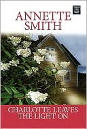 Charlotte Leaves the Light On book written by Annette Smith
