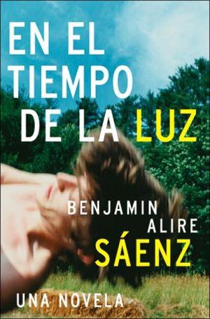 En el Tiempo de la Luz book written by Benjamin A. Saenz