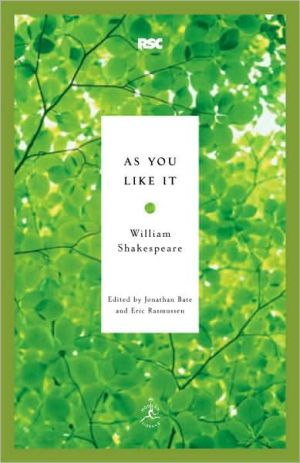 As You Like It (Modern Library Royal Shakespeare Company Series) book written by Jonathan Bate